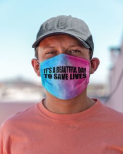 Beautiful day to save lives colorful face mask