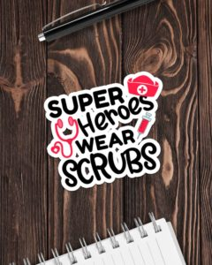 Super Heroes Wear Scrubs Sticker