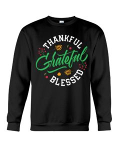 Thankful Grateful Blessed Crewneck Sweatshirt