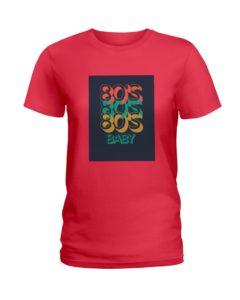 80's Baby Ladies T-Shirt