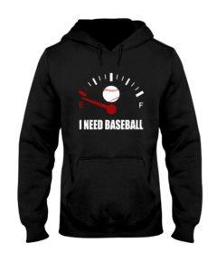 I NEED BASEBALL Hooded Sweatshirt