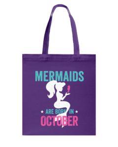 Mermaids Are Born in October Tote Bag