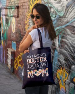 My Favorite Doctor Call Me Mom Tote Bag
