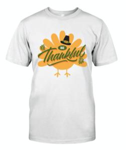 Be Thankful Classic T-Shirt
