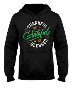 Thankful Grateful Blessed Hoodie