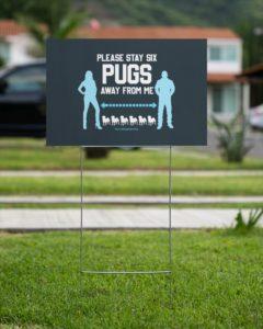 Stay Six Pugs Away Yard Signs