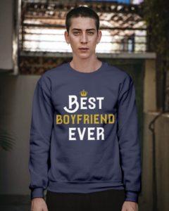 Best Boyfriend Ever Sweatshirt