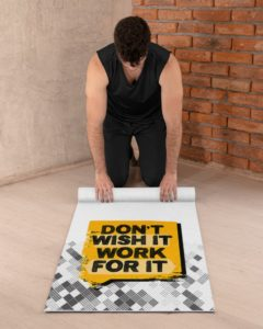 Don't Wish For It Work For It Yoga Mats