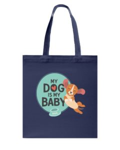 My Dog Is My Baby Tote Bag