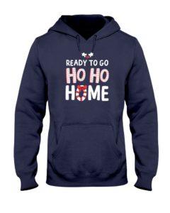Ready To Go Ho Ho Home Hooded Sweatshirt