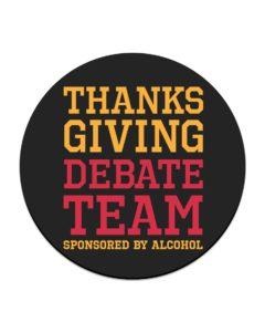 Thanksgiving Debate Team Circle Coaster