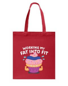 Working My Fat Into Fit Tote Bag