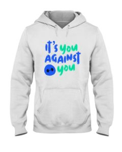 It's you against you