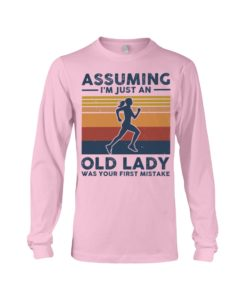 Assuming I'm Just An Old Lady - Running Long Sleeve Tee