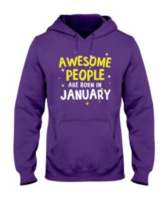 Awesome People are Born in January Hooded Sweatshirt