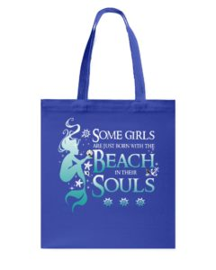 Born With The Beach In Their Souls Mermaid Tote Bag