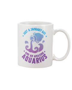 Just a January Girl and an Amazing Aquarius Mug