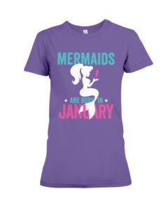 Mermaids are Born in January Premium Fit Ladies Tee