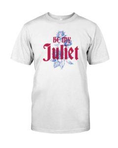 Be my Juliet Classic T-Shirt