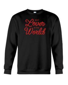 Best Lover in the World Crewneck Sweatshirt