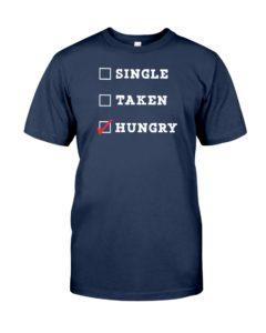 Single Taken Hungry Classic T-Shirt