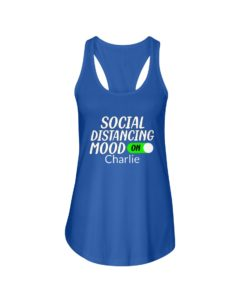Social Distancing Mood On Personalized Design Ladies Flowy Tank