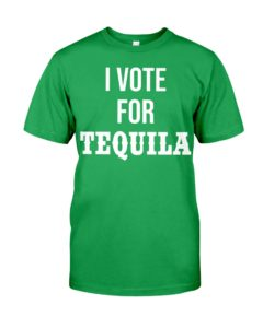 I Vote for Tequila T-Shirt