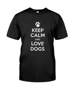 Keep Calm I Love Dogs Classic T-Shirt