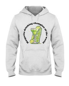 Margarita drinking Hooded Sweatshirt