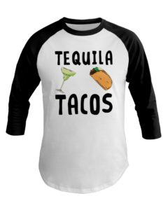 Tequila and tacos Baseball Tee